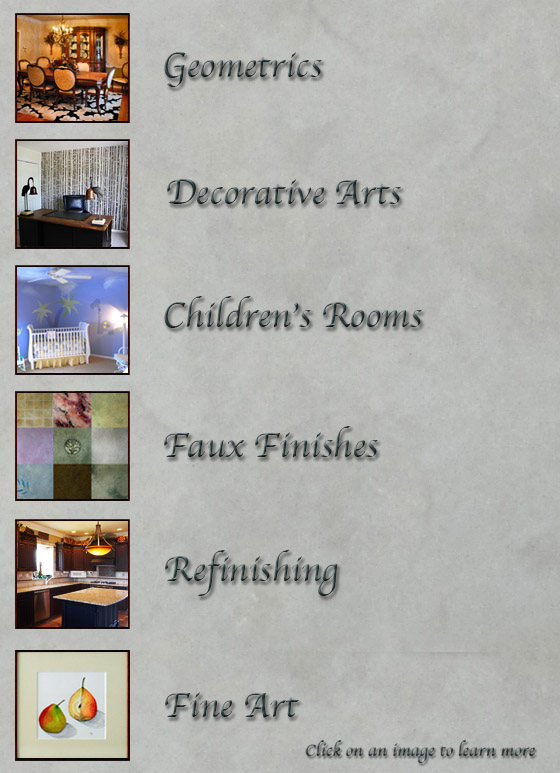 Specializing in faux finishes, murals, stencils and childeren rooms.